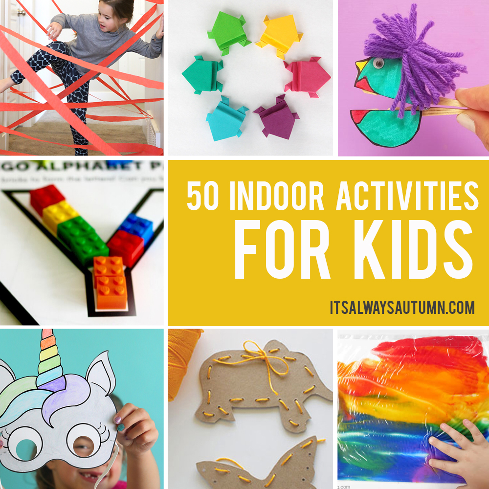 417a9eb8b 50 best indoor activities for kids - It s Always Autumn