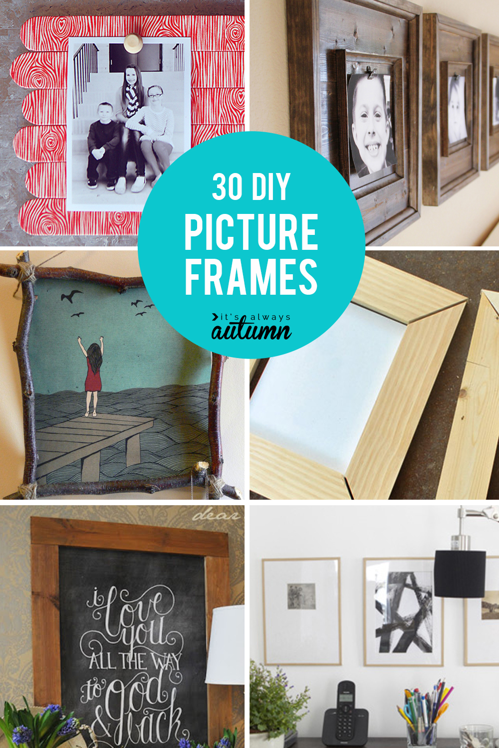20 Best Diy Picture Frame Tutorials It S Always Autumn