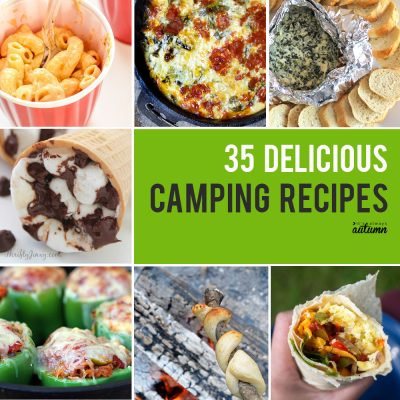 35 best camping recipes so you never have to eat hot dogs again!