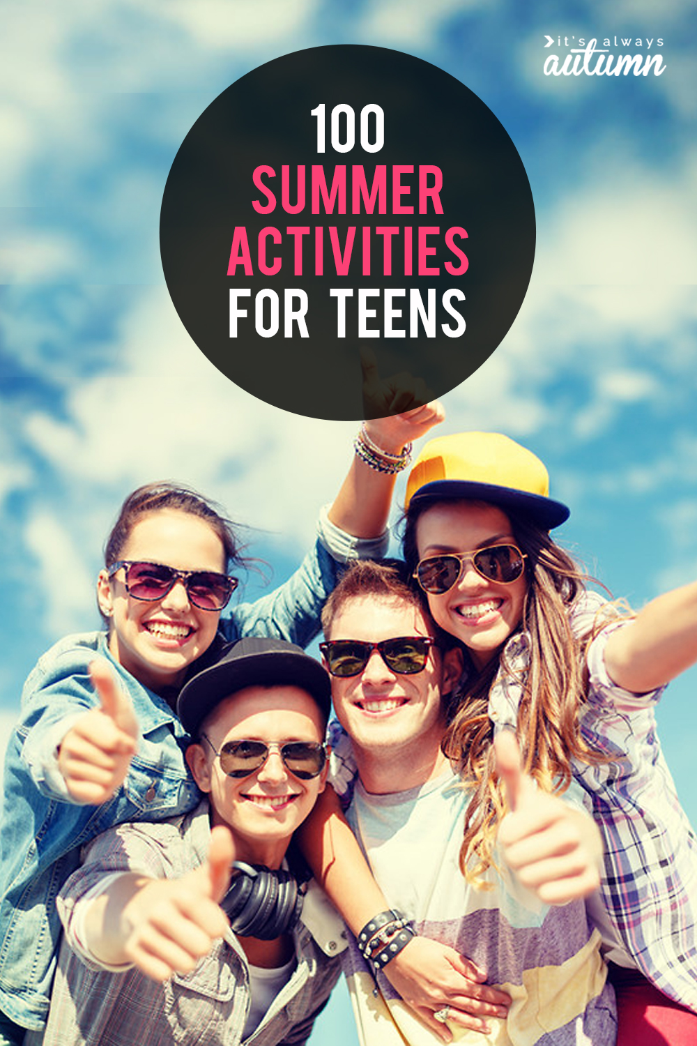 100 summer activities for teens | Fun ideas for teens and tweens to stay busy and have a great summer.
