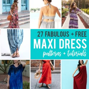The best free maxi dress patterns and tutorials