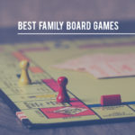 20 family board games you won't hate playing!