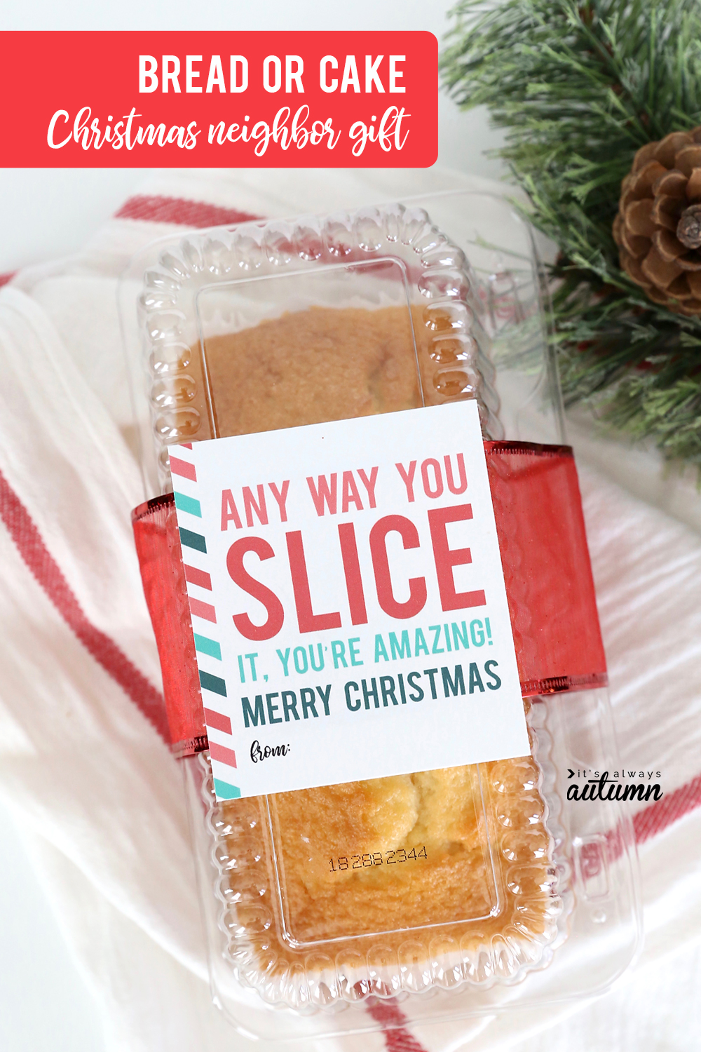 17 easy Christmas neighbor gift ideas with printable tags! Bread or cake neighbor gift idea.