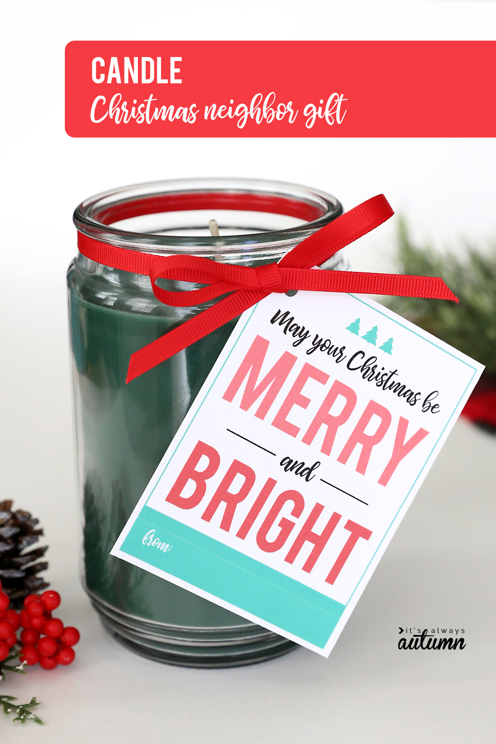 17 easy Christmas neighbor gift ideas with printable tags! Candle neighbor gift idea.