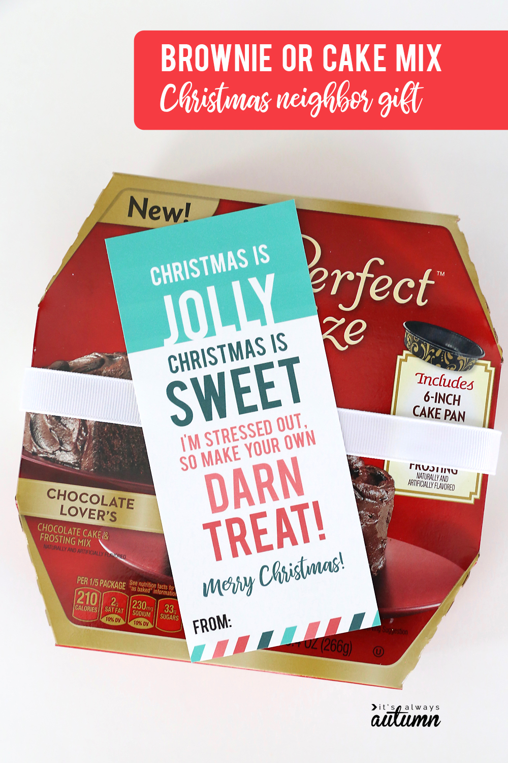 17 easy Christmas neighbor gift ideas with printable tags! Brownie mix neighbor gift idea.