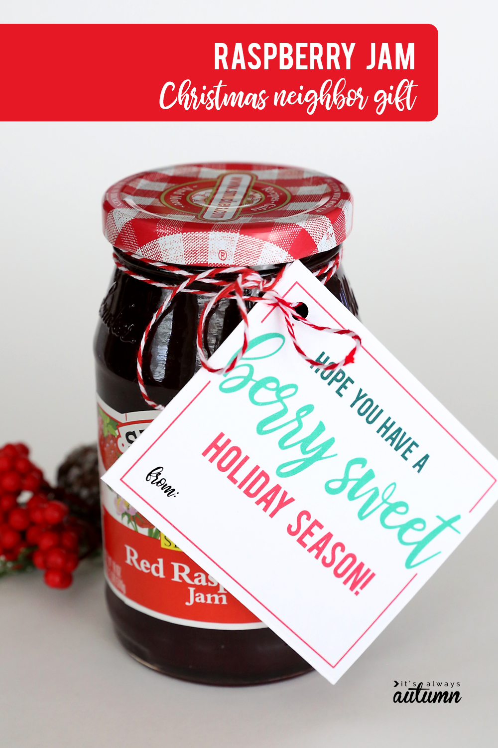 17 easy Christmas neighbor gift ideas with printable tags! Berry jam neighbor gift idea.