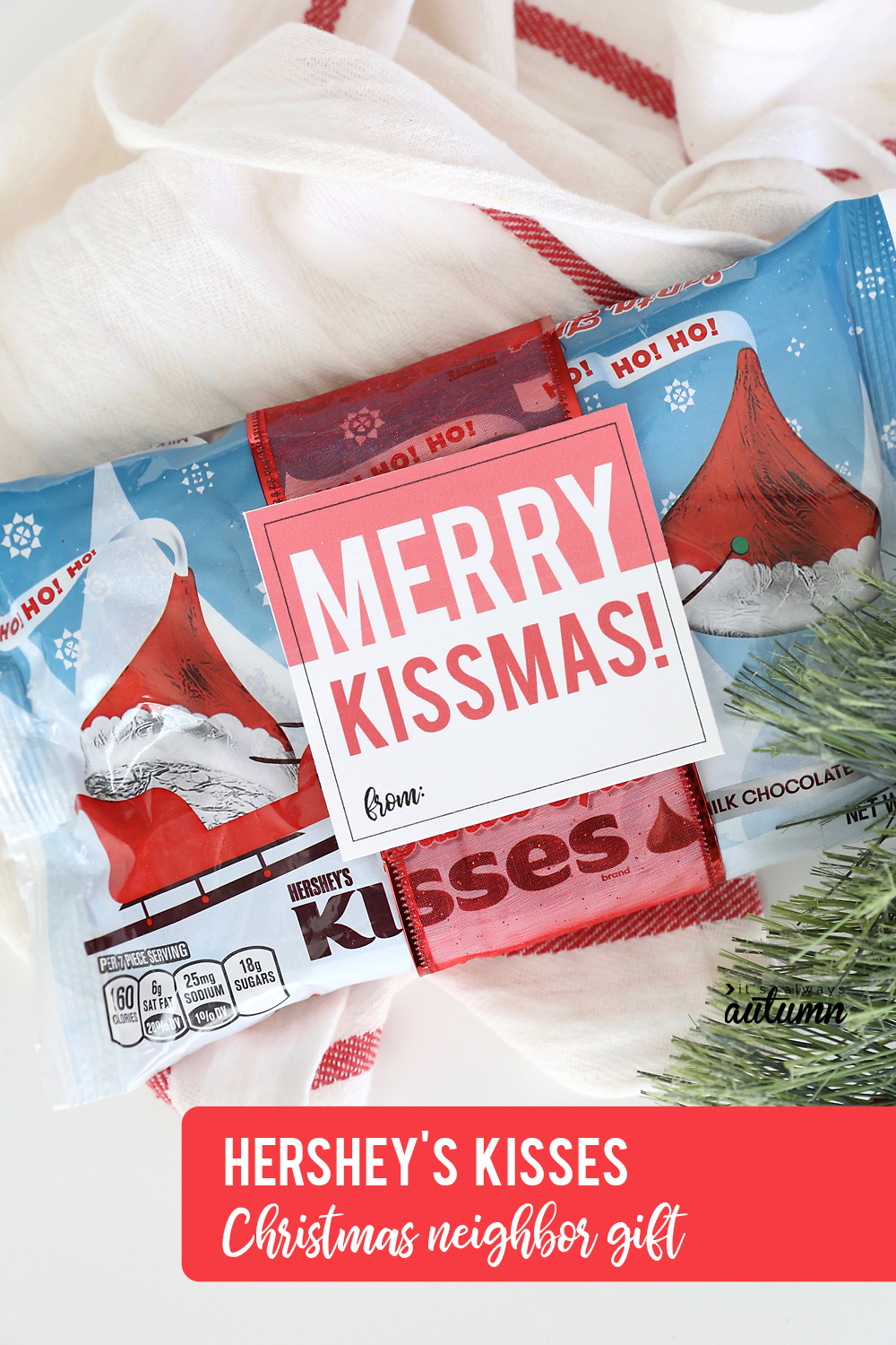 17 easy Christmas neighbor gift ideas with printable tags! Hershey's kisses neighbor gift idea.