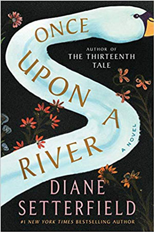 10 great books you're gonna love! Once Upon a River book review.