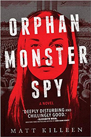 10 great books you're gonna love! Orphan Monster Spy book review.