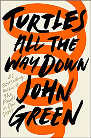10 great books you're gonna love! Turtles All the Way Down book review.