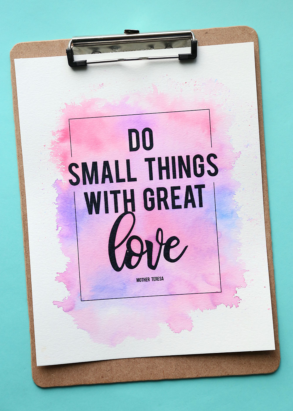 Easy DIY watercolor printable: Do small things with great love
