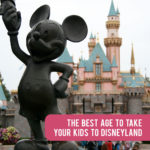 What's the best age to take your kids to Disneyland? Tips and tricks for the best trip ever.