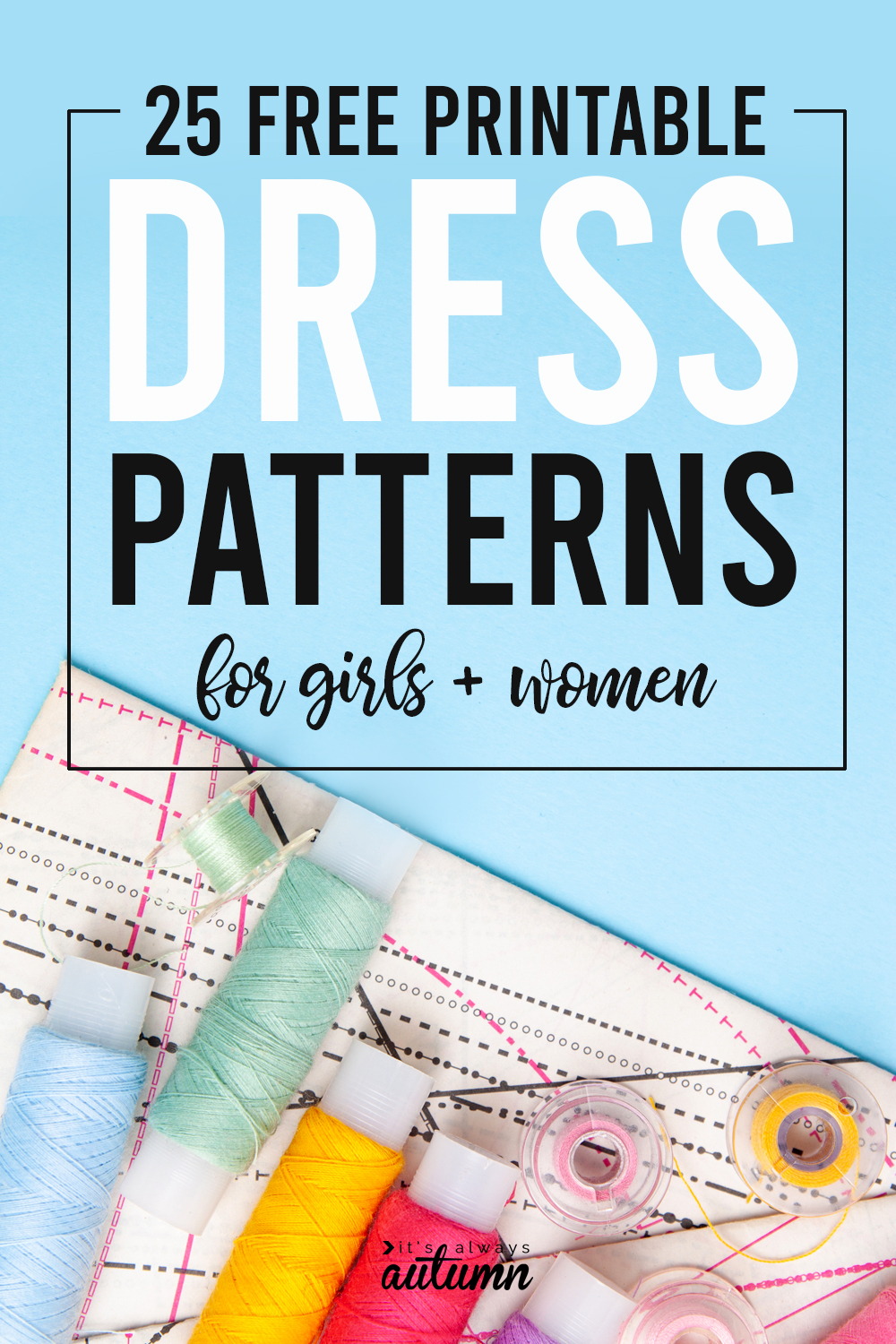 Learn how to make a dress with these 25 free printable dress patterns in multiple sizes.
