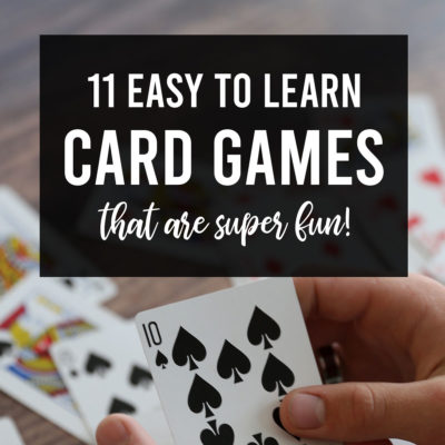 11 Fun + easy cards games for kids and adults!