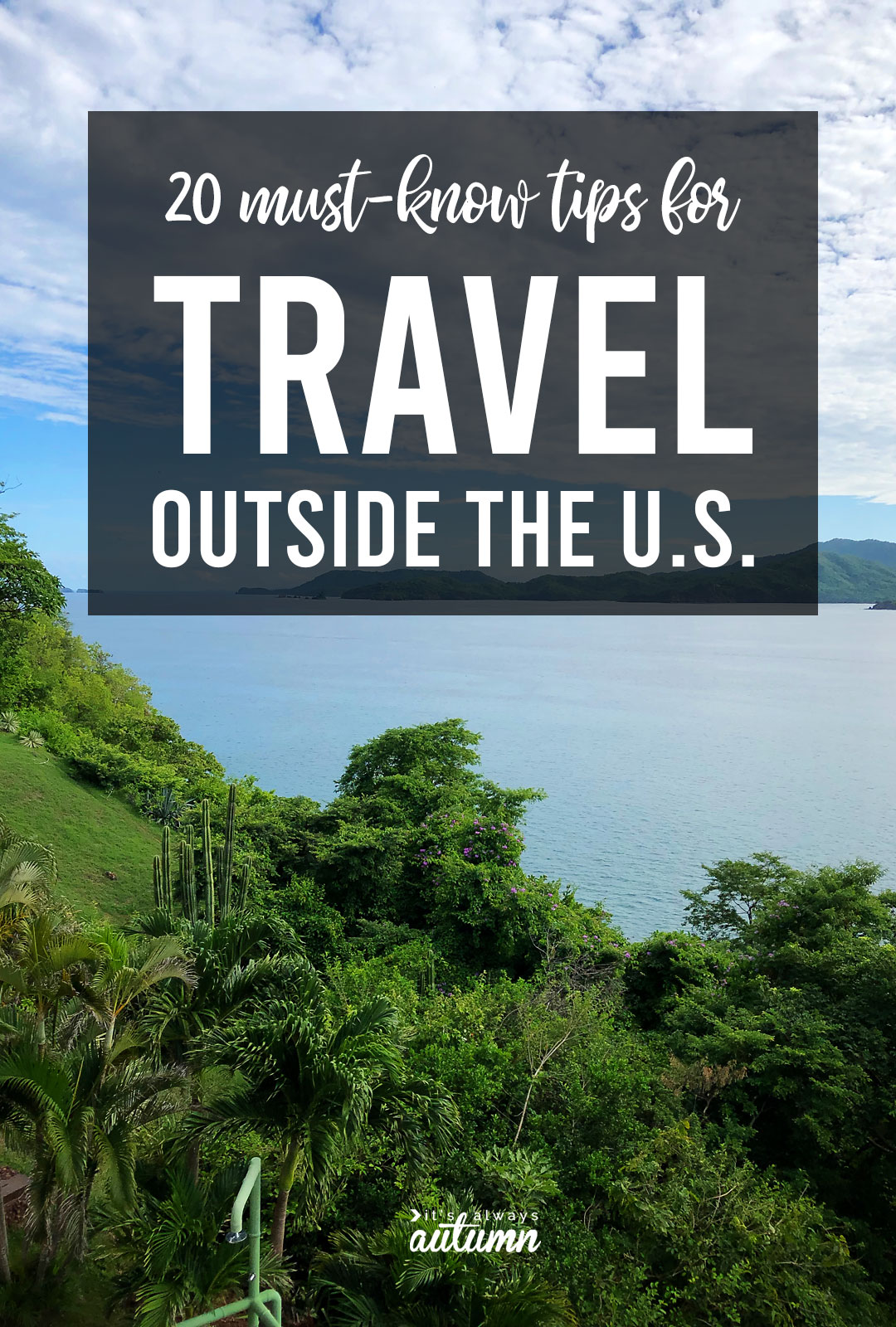 20 must-know tips for traveling outside the US! How to get a passport, is international travel safe, and so much more!